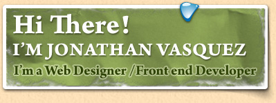 Hi There! I'm Jonathan Vasquez a website and graphics designer